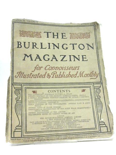 The Burlington Magazine for Connoisseurs. Volume II Number VI by Various