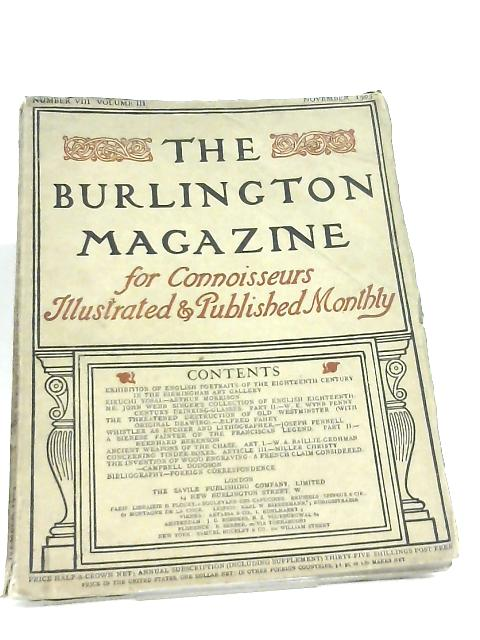 The Burlington Magazine for Connoisseurs, Number VIII Volume III by Various