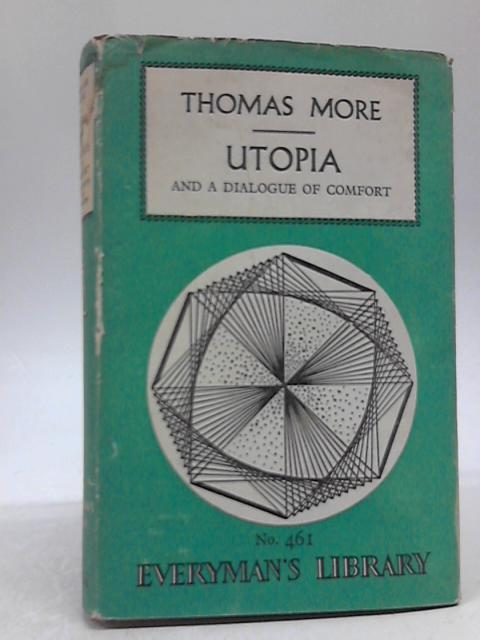 More's Utopia And A Dialogue Of Comfort By Thomas More
