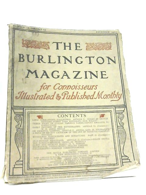 The Burlington Magazine for Connoisseurs Number IX Volume III by Various
