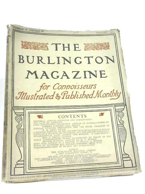 The Burlington Magazine for Connoisseurs Number X Volume IV by Various