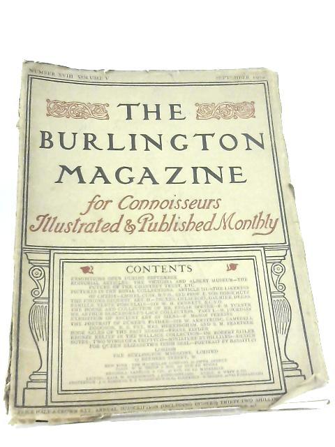 The Burlington Magazine for Connoisseurs. Number XVIII Volume V by Various