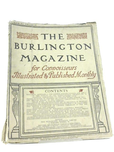 The Burlington Magazine for Connoisseurs. Number XII Volume IV by Various
