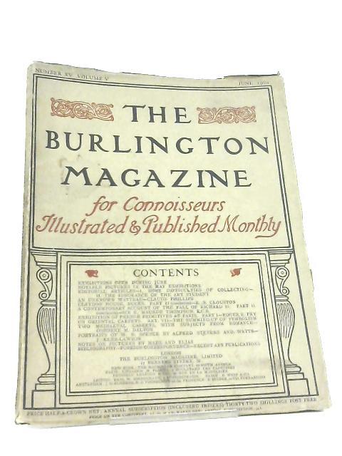 The Burlington Magazine for Connoisseurs. Number XV Volume V by Various