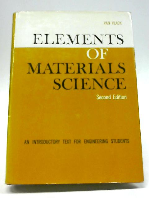 Elements of Materials Science: An Introductory Text for Engineering Students (Addison-Wesley World Student Series Edition) By Lawrence H. Van Black