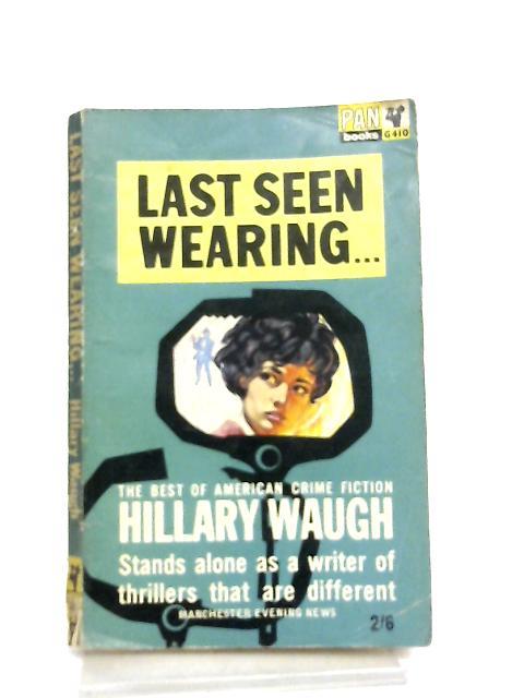 Last Seen Wearing... by H. Waugh