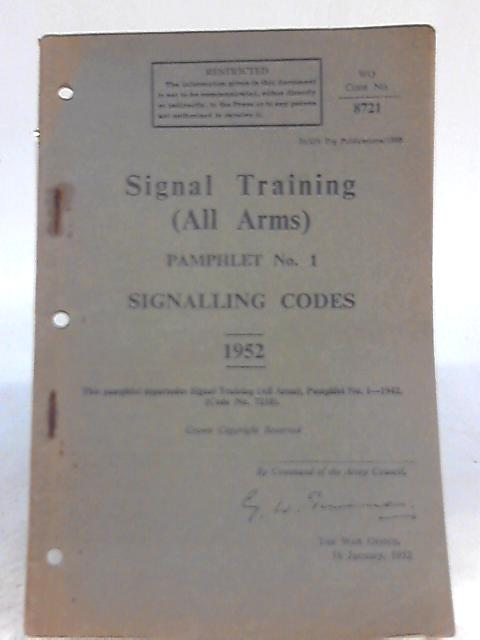 Signal Training (All Arms) Pamphlet No. 1 Signalling Codes 1952 By Unknown Author