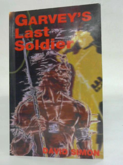 Garvey's Last Soldier By David Simon