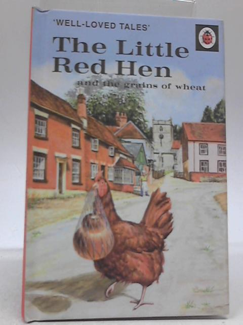 The Little Red Hen And The Grains Of Wheat by Vera Southgate