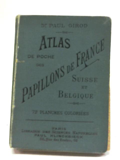 Atlas De Poche Des Papillons De France Suisse et Belgique By Paul Girod