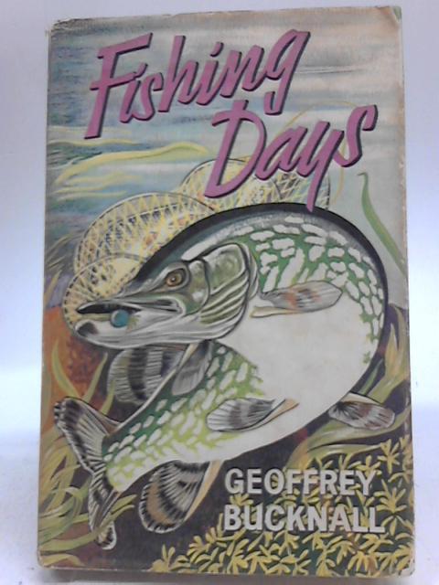 Fishing Days by Geoffrey Bucknall