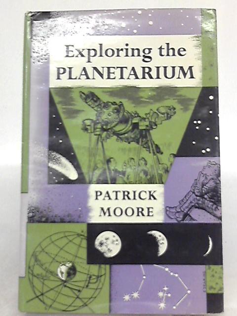 Exploring the Planetarium by Patrick Moore