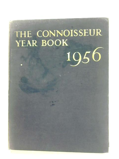 The Connoisseur Year Book, 1956 By L. G. G. Ramsey