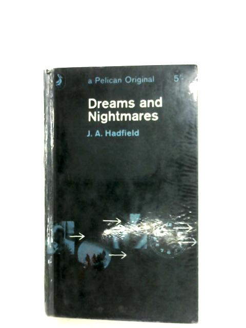 Dreams And Nightmares By J. A. Hadfield