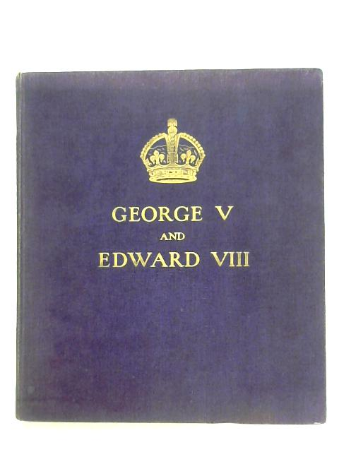 George V And Edward VIII: A Royal Souvenir By F. G. H. Salusbury