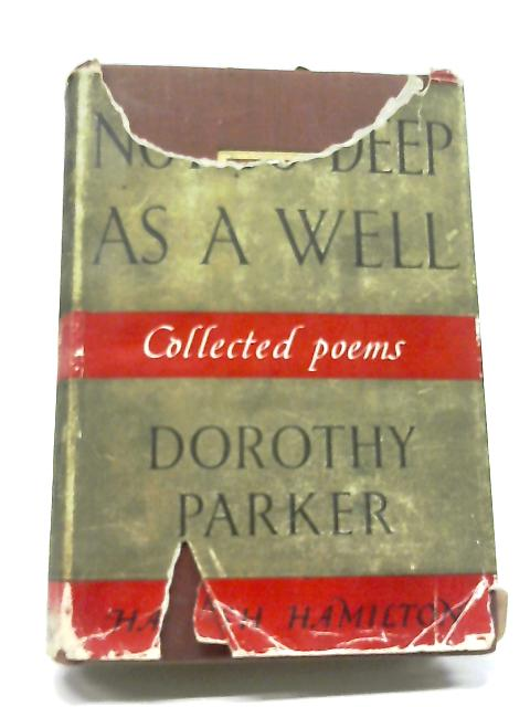 Not So Deep as a Well By Dorothy Parker