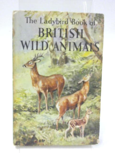 The Ladybird Book of British Wild Animals by George Cansdale