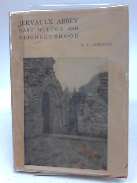 Jervaulx Abbey, East Witton And Neighbourhood By W L Christie