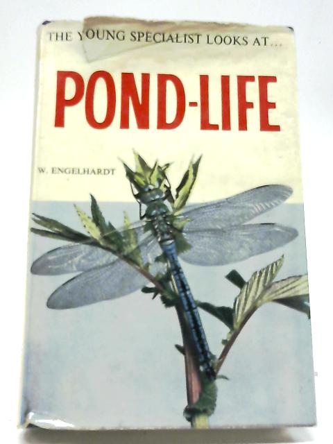 The Young Specialist Looks At Pond-Life By Wolfgang Engelhardt and Hermann Merxmuller