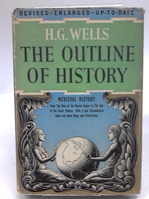 The Outline Of History Volumes Ii By H G Wells Used
