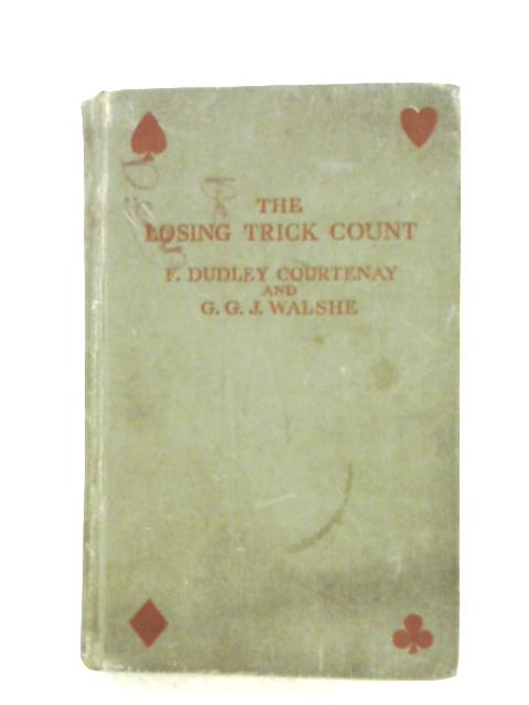 The Losing Trick Count By F. Dudley Courtenay & G. G. J. Walshe