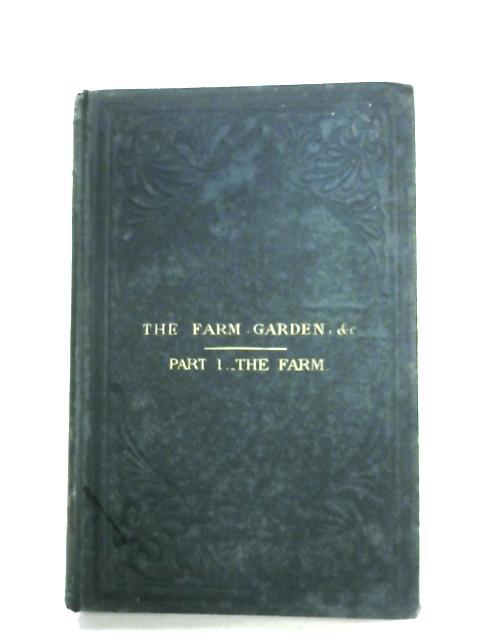The Farm, Garden, Stable And Aviary: Part I - The Farm By I.E.B.C. (Ed.)
