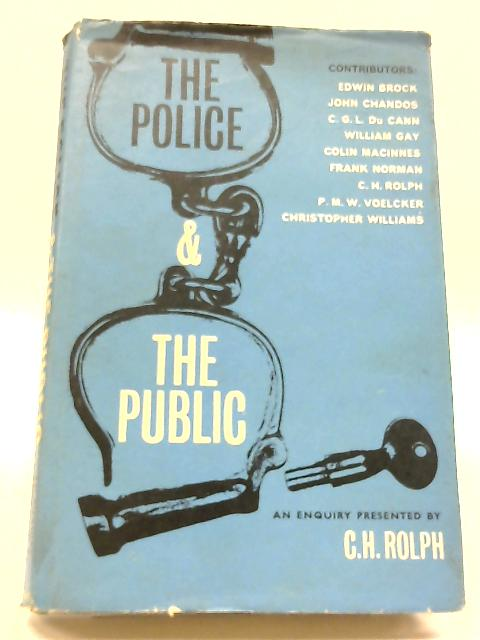 The Police & The Public By C.H. Rolph