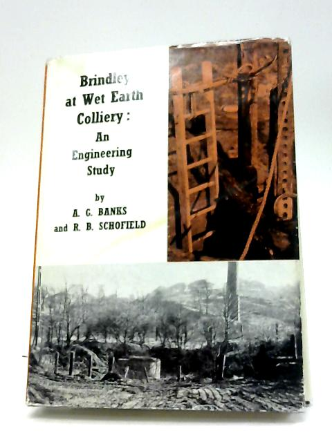 Brindley at Wet Earth Colliery: An Engineering Study By A. G. Banks and R. B. Schofield