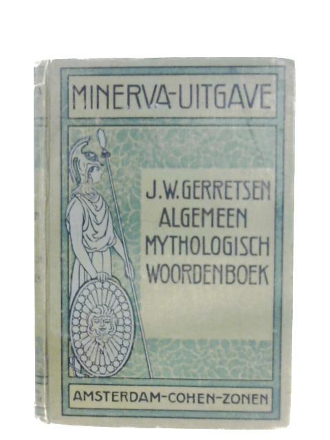 Algemeen Mythologisch Woordenboek by J. W. Gerretsen