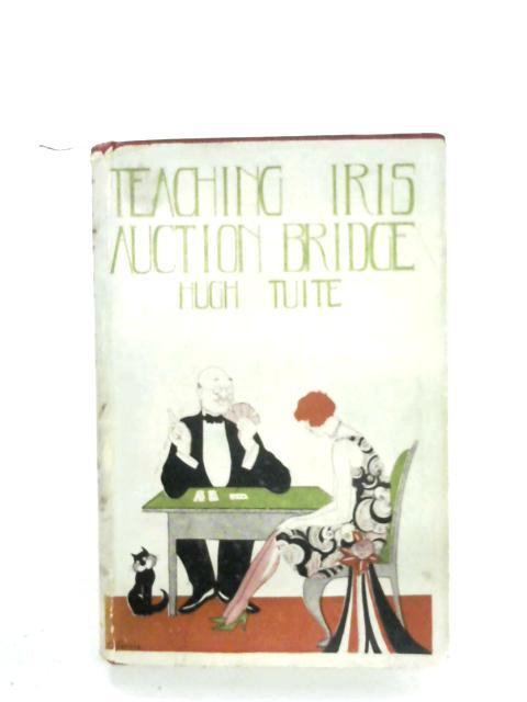 Teaching Iris Auction Bridge By Hugh Tuite