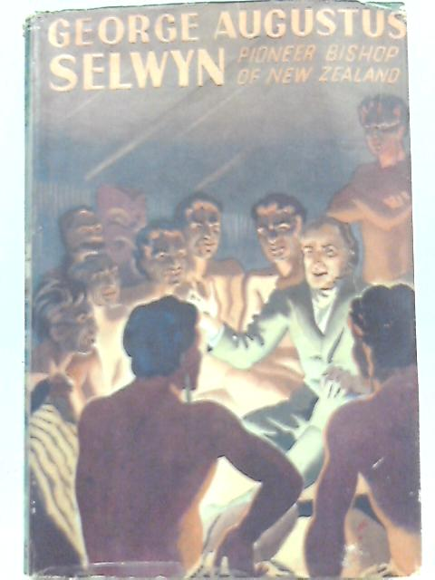 George Augustus Selwyn By A.W. Reed