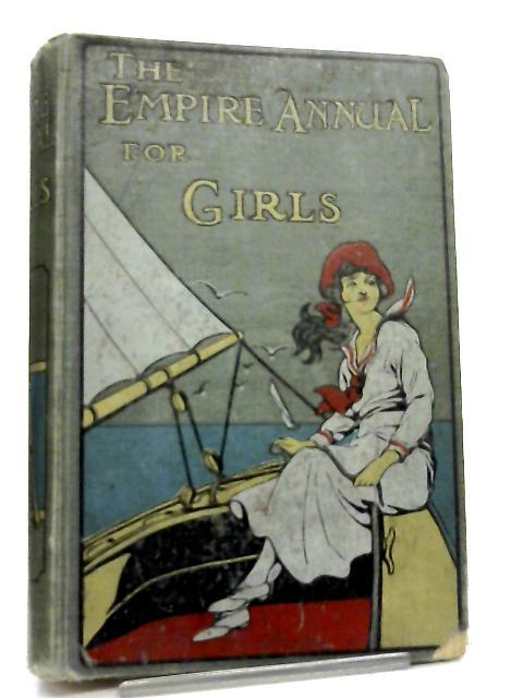 The Empire Annual for Girls. Volume Eleven By Various