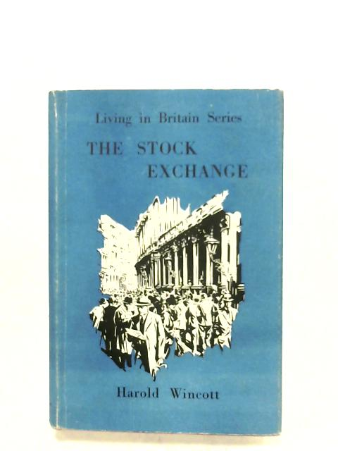 The Stock Exchange By Harold Wincott