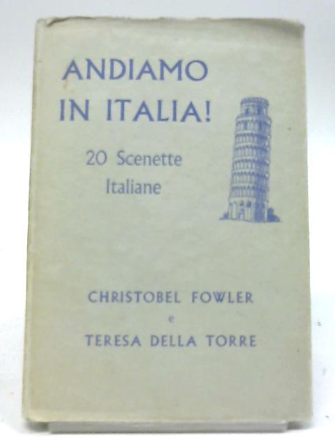 Andiamo In Italia by Christobel Fowler and Teresa Della Torre