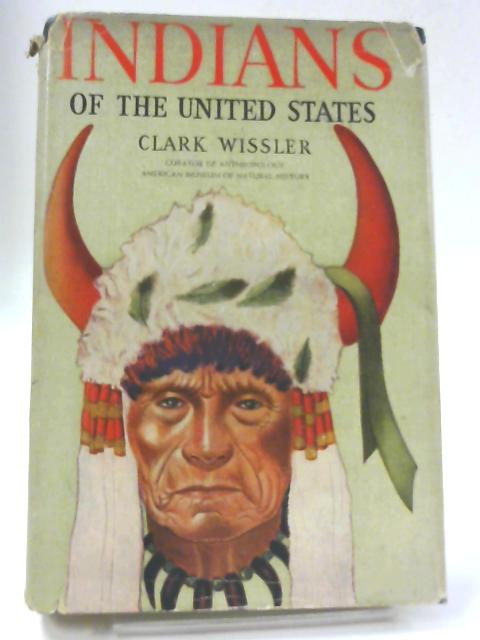 Indians of the United States By Clark Wissler