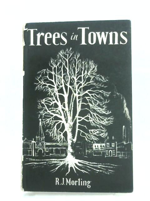 Trees In Towns By Ronald J. Morling