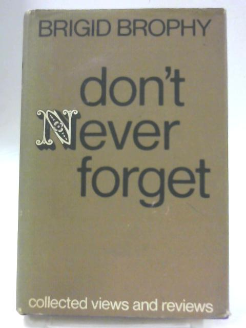 Don't Never Forget By Brigid Brophy
