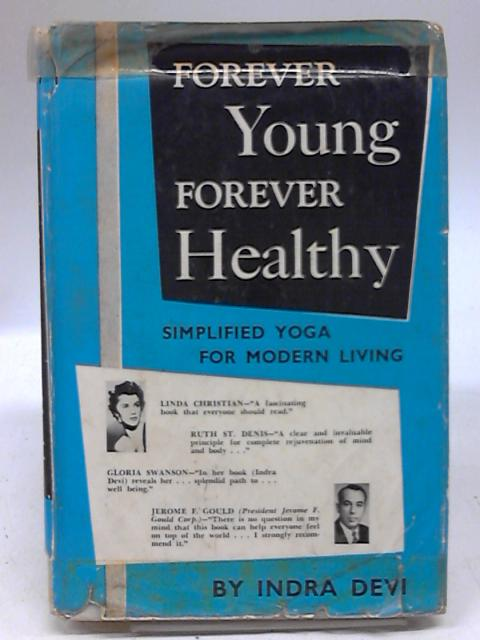 Forever Young Forever Healthy By Indra Devi