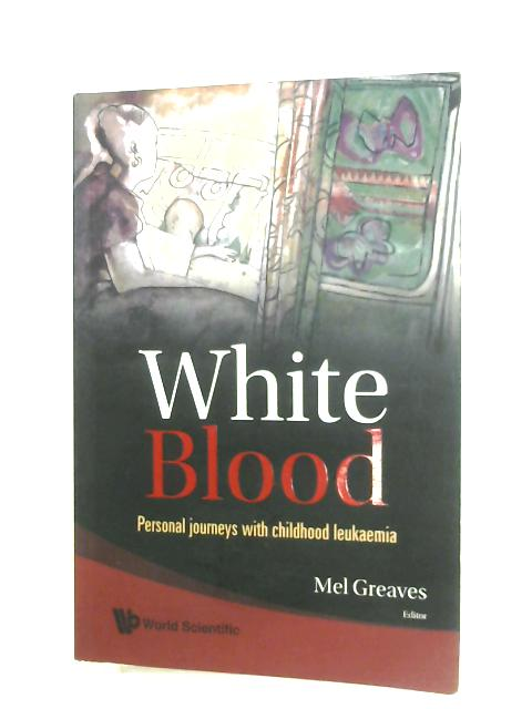 White Blood By Mel Greaves (Editor)
