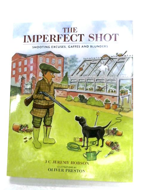 The Imperfect Shot By Jeremy Hobson