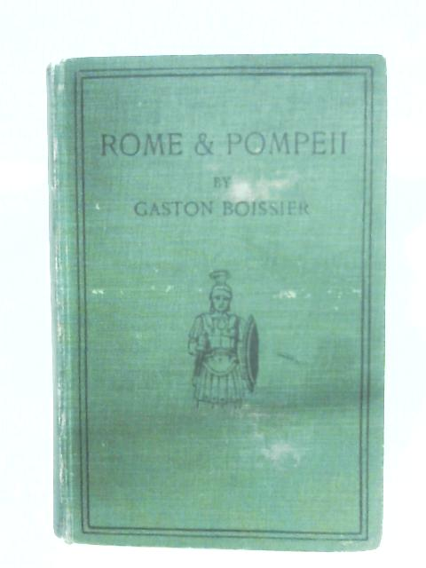 Rome And Pompeii: Archaeological Rambles By Gaston Boissier