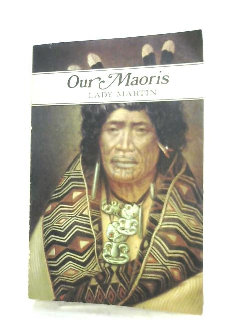 Our Maoris By Lady Martin