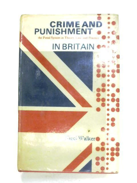 Crime And Punishment In Britain By Nigel Walker
