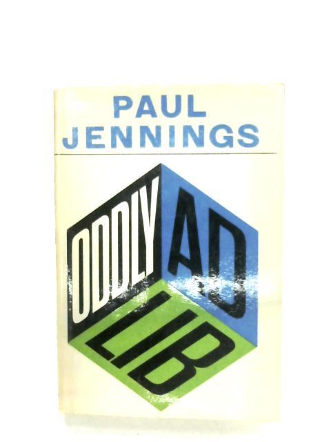 Oddly Ad Lib By Paul Jennings