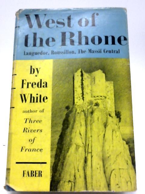 West of Rhone by Freda White