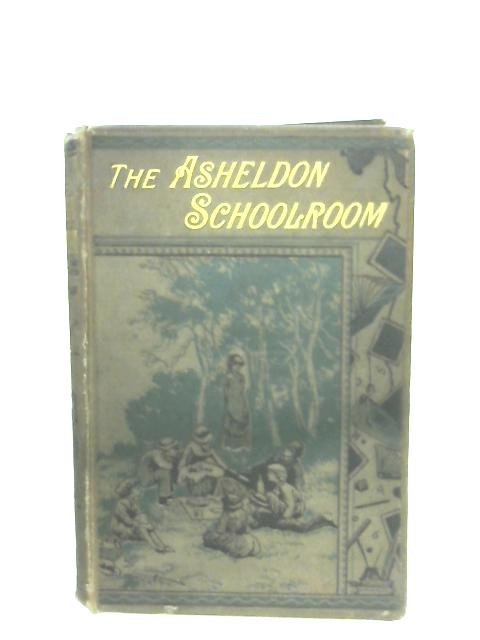 The Asheldon Schoolroom By Frances M. Peard