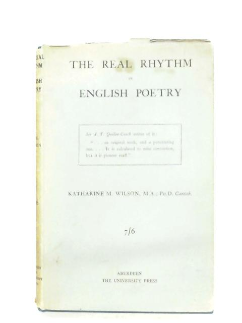 The Real Rhythm In English Poetry By Katharine M. Wilson