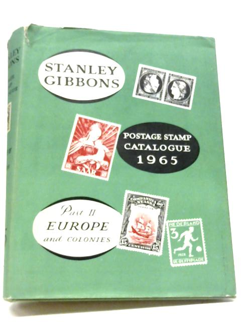 Stanley Gibbons Priced Postage Stamp Catalogue. Part Two. Europe And Colonies, 55th eEdition, 1965 By Stanley Gibbons