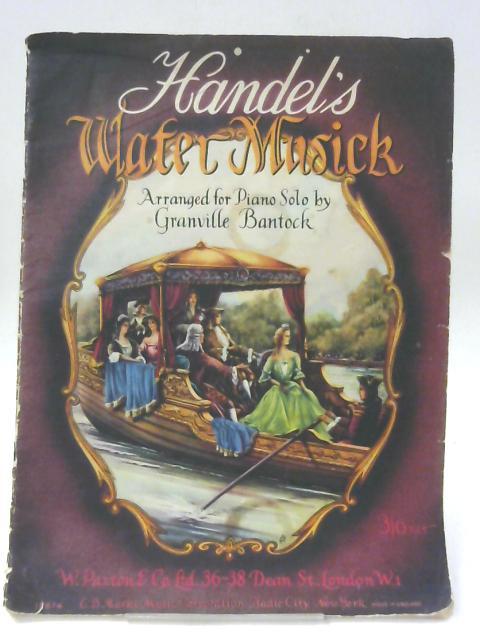 Handel's Water Musick By George Frederic Handel