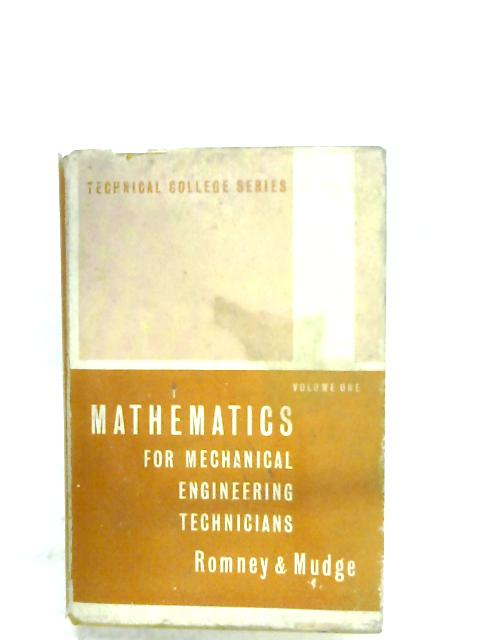 Mathematics For Mechanical Engineering Technicians: Vol. I By G. Romney & I. Mudge
